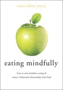 Eating Mindfully by Susan Albers