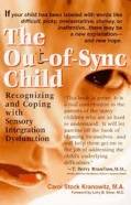 The Out-of-Sync Child: Recognizing and Coping with Sensory Processing Disorder by Lucy Jane Miller